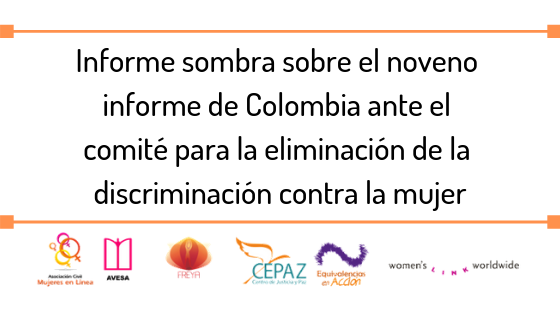 Cepaz: Informe sombra sobre el noveno informe de Colombia ante el comité para la eliminación de la discriminación contra la mujer