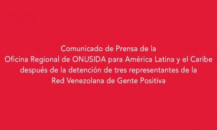 Comunicado de Prensa de la Oficina Regional de ONUSIDA para América Latina y el Caribe después de la detención de tres representantes de la Red Venezolana de Gente Positiva