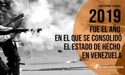 Acceso a la Justicia / Informe: 2019 fue el año en el que se consolidó el Estado de hecho en Venezuela