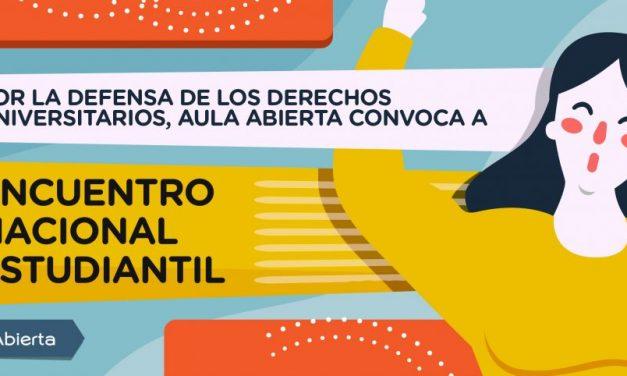 Por la defensa de los Derechos Universitarios, Aula Abierta convoca a Encuentro Nacional Estudiantil