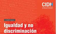 CIDH publica Compendio sobre la Igualdad y no Discriminación