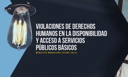 Informe sobre violaciones de DDHH en la disponibilidad y acceso a servicos públicos básicos en el estado Zulia