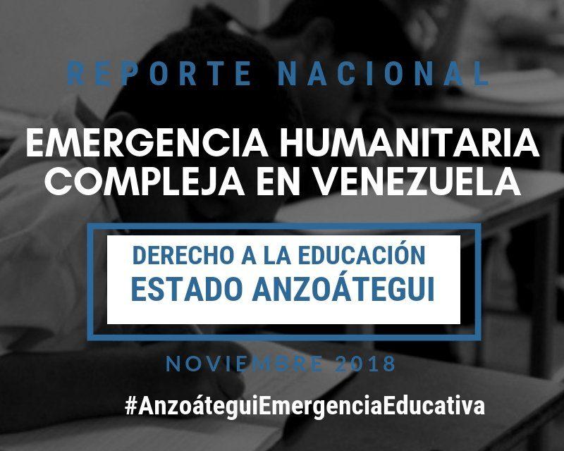 Reporte Emergencia Humanitaria Compleja en el Derecho a la Educación en el estado Anzoátegui
