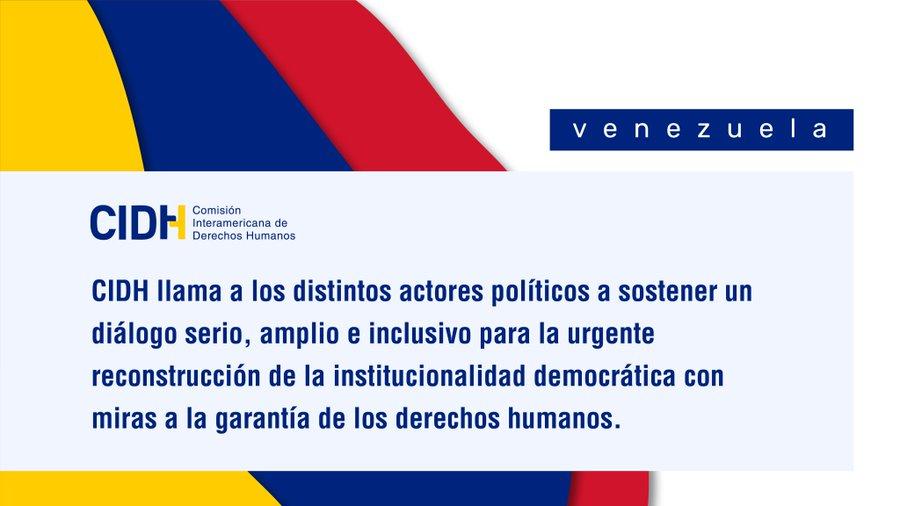 CIDH llama a un diálogo serio, amplio e inclusivo para la urgente reconstrucción de la institucionalidad democrática en Venezuela