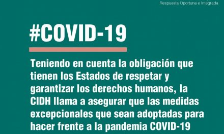 La CIDH llama a los Estados de la OEA a asegurar que las medidas de excepción adoptadas para hacer frente la pandemia COVID-19 sean compatibles con sus obligaciones internacionales