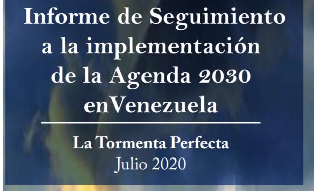 Sinergia / Informe de Seguimiento a la implementación de la Agenda 2030 en Venezuela. La Tormenta Perfecta Julio 2020