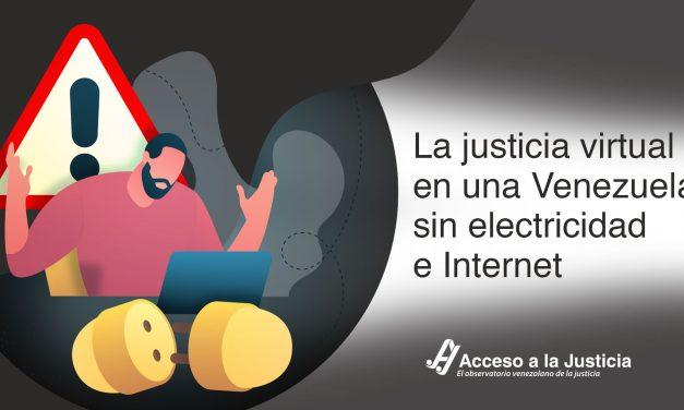 Acceso a la Justicia / La justicia virtual en una Venezuela sin electricidad e Internet