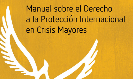 Manual sobre el Derecho a la Protección Internacional en Crisis Mayores