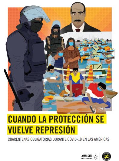 """Informe Amnistía Internacional: """"Cuando la protección se vuelve represión: cuarentenas obligatorias durante el Covid-19 en las Américas"""""""