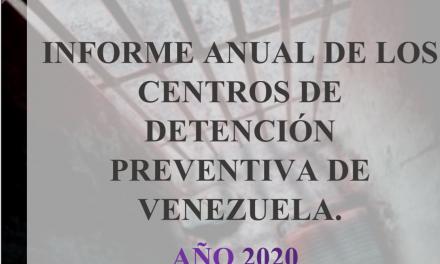 """Informe Anual Una Ventana a la Libertad: """"208 reclusos en calabozos policiales ubicados en 19 estados de Venezuela durante 2020"""""""