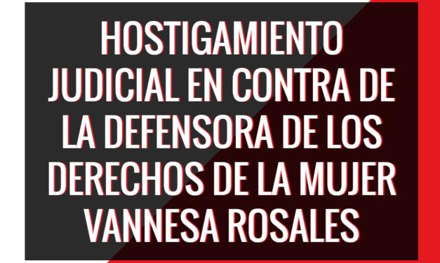 """Front Line Defender: """"Continúa la criminalización de la defensora de derechos humanos Vannesa Rosales"""""""