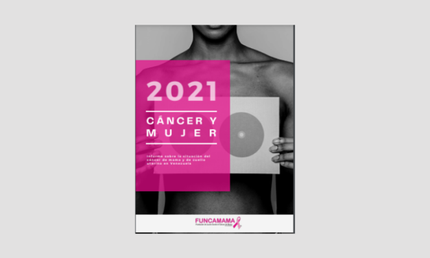 Cáncer y mujer 2021/ Informe  sobre la situación del cáncer de mama y de cuello uterino en Venezuela