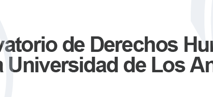 Observatorio de Derechos Humanos de la Universidad de Los Andes: comunicado sobre hechos de violencia y amenazas recientes