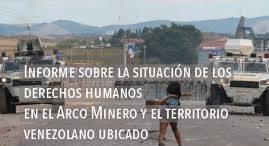 Informe sobre la situacion de los derechos humanos en el arco minero y el territorio venezolano ubicado al sur del rio orinoco
