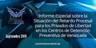 Informe Especial sobre la situaciòn del Retardo Procesal para los privados de libertad en los CDP