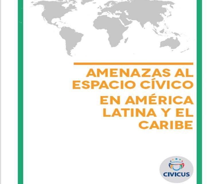 Informe Civicus para América Latina y el Caribe 2016: Amenazas al Espacio Cívico