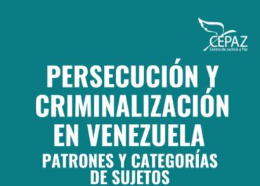 """Informe """"Persecución y Criminalización en Venezuela primer semestre 2021"""""""